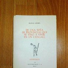 Libros de segunda mano: ANDREU, BLANCA. DE UNA NIÑA DE PROVINCIAS QUE SE VINO A VIVIR EN UN CHAGALL (ADONAIS ; 379). - 1ª ED. Lote 132259346