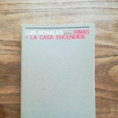 Libros de segunda mano: RIMAS. LA CASA ENCENDIDA - ROSALES, LUIS. DEDICADO. Lote 131247820