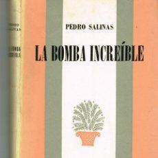 Libros de segunda mano: PEDRO SALINAS LA BOMBA INCREÍBLE EDITORIAL SUDAMERICANA 1965. Lote 132558514