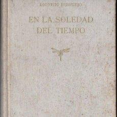 Libros de segunda mano: DIONISIO RIDRUEJO : EN LA SOLEDAD DEL TIEMPO (MONTANER Y SIMÓN, 1944) PRIMERA EDICIÓN. Lote 132720826