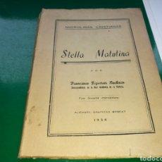 Libros de segunda mano: LIBRO STELLA MATUTINA. FRANCISCO FIGUERAS PACHECO. GRÁFICAS MOSCAT DE ALICANTE. 1956. Lote 132735643