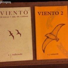 Libros de segunda mano: VIENTO DE ROCAS Y MIEL SIN CADENAS + VIENTO 2 . E.JZ MALINOWSKI. DEDICADOS POR EL AUTOR.. Lote 132772834