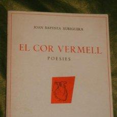 Libros de segunda mano: EL COR VERMELL, DE JOAN BAPTISTA XURIGUERA. ED.CLARET 1984, DEDICATORIA DEL AUTOR. Lote 132811990