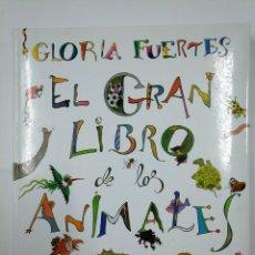 Libros de segunda mano: EL GRAN LIBRO DE LOS ANIMALES. - FUERTES, GLORIA. TDKLT. Lote 132889978