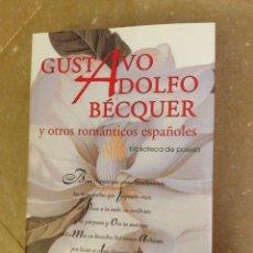 Libros de segunda mano: GUSTAVO ADOLFO BECQUER Y OTROS ROMÁNTICOS ESPAÑOLES (LIBSA). Lote 132924626