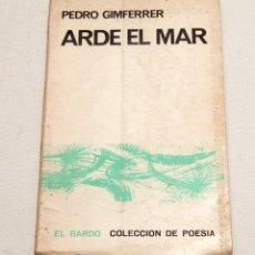 Libros de segunda mano: PEDRO GIMFERRER - ARDE EL MAR - PRIMERA EDICION - FEBRERO DE 1966. Lote 133189218