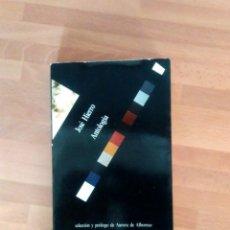 Libros de segunda mano: ANTOLOGÍA - JOSÉ HIERRO - ED VISOR 1985 EDICION AUMENTADA - 340 PAG. Lote 133230806