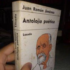 Libros de segunda mano: ANTOLOJIA POETICA JUAN RAMON JIMENEZ (ED.LOSADA, 1966). Lote 133476902