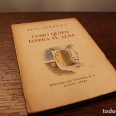 Libros de segunda mano: LUIS CERNUDA - COMO QUIEN ESPERA EL ALBA 1ª EDICIÓN. 1947. MUY BUEN ESTADO. LEER DESCRIPCIÓN. Lote 133502974