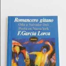 Libros de segunda mano: ROMANCERO GITANO. ODA A SALVADOR DALI POETA EN NUEVA YORK. F GARCIA LORCA. 1992. Lote 133615106