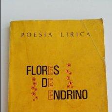 Libros de segunda mano: RARO. FLORES DE ENDRINO. POESIA LIRICA. ZACARIAS MARTIN GALLEGO. DEDICADO POR EL AUTOR. Lote 133620242