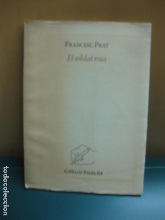 FRANCESC PRAT. EL SOLDAT ROSA. COL·LECCIO POESIA 3 I 4. 1983. SIGNAT I DEDICAT PER L'AUTOR. (Libros de Segunda Mano (posteriores a 1936) - Literatura - Poesía)