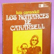 Libros de segunda mano: LOS ROMANCES DE CARANDELL (LIBRO + DISCO DE VINILO DE 33 R P M). Lote 133686214