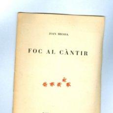 Libros de segunda mano: JOAN BROSSA - FOC AL CÀNTIR - 1965. Lote 133770626
