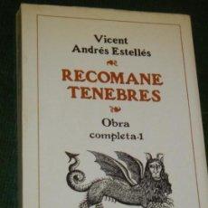 Libros de segunda mano: RECOMANE TENEBRES. OBRA COMPLETA 1, DE VICENT ANDRES ESTELLES - 1978. Lote 134114626