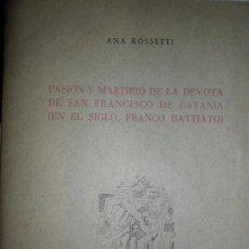 Libros de segunda mano: PASIÓN Y MARTIRIO DE LA DEVOTA DE SAN FRANCISCO DE CATANIA (FRANCO BATTIATO), ANA ROSSETTI, 1987. Lote 134117778