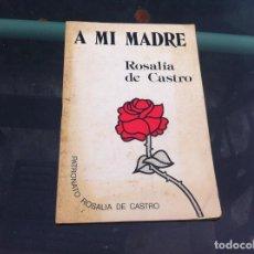 Libros de segunda mano: ROSALÍA DE CASTRO. A MI MADRE. ED. PATRONATO ROSALÍA DE CASTRO, 1987.. Lote 134124746