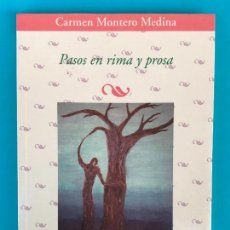 Libros de segunda mano: MONTERO MEDINA, CARMEN - PASOS EN RIMA Y PROSA - AZARBE. Lote 134129694