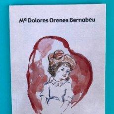 Libros de segunda mano: DOLORES ORENES BERNABEU ALMA DE NIÑA. Lote 134129934
