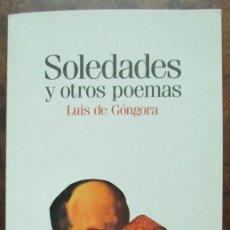 Libros de segunda mano: LIBRO SOLEDADES Y OTROS POEMAS LUIS DE GÓNGORA 2004 ED. EL PAIS. Lote 134149014