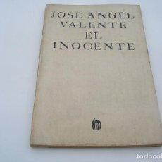 Libros de segunda mano: JOSÉ ÁNGEL VALENTE. EL INOCENTE. PRIMERA EDICIÓN. Lote 134382614