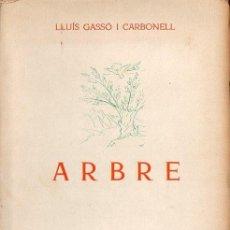 Libros de segunda mano: LLUÍS GASSÓ I CARBONELL : ARBRE (1955) - CON AUTÓGRAFO DEL POETA CATALÁN. Lote 134415226