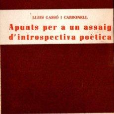 Libros de segunda mano: LLUÍS GASSÓ I CARBONELL : INTROSPECTIVA POÈTICA (1966) - CON AUTÓGRAFO DEL POETA CATALÁN. Lote 134416258