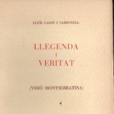 Libros de segunda mano: LLUÍS GASSÓ I CARBONELL : LLEGENDA I VERITAT (1956) - CON AUTÓGRAFO DEL POETA CATALÁN. Lote 134416914