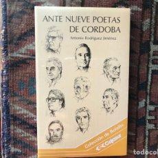 Libros de segunda mano: ANTE NUEVE POETAS DE CÓRDOBA. ANTONIO RODRÍGUEZ JIMÉNEZ. Lote 134455295