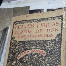 Libros de segunda mano: CLAVES LIRICAS. VERSOS DE DON RAMON DEL VALLE-INCLAN.OPERA OMNIA.VOL IX. Lote 134551674