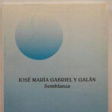 Libros de segunda mano: JOSÉ MARÍA GABRIEL Y GALÁN. SEMBLANZA. ÁNGEL SIERRO MALMIERCA.1993. 88 PÁGINAS.. Lote 134554594