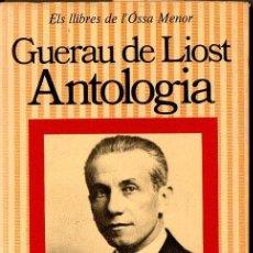 Libros de segunda mano: GUERAU DE LIOST : ANTOLOGIA (OSSA MENOR PROA, 1980) EN CATALÁN. Lote 134561938