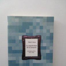 Libros de segunda mano: LA ARQUITECTURA DE LA MEMORIA. ANTOLOGÍA POÉTICA 1987-1995 - RAFAEL COLOMA. Lote 135024102
