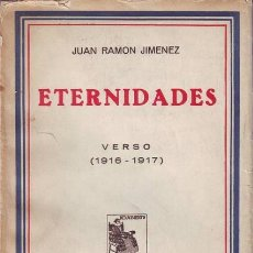 Libros de segunda mano: JIMENEZ, JUAN RAMÓN: ETERNIDADES. VERSO (1916-1917). MADRID, RENACIMIENTO 1931. SEGUNDA EDICIÓN. Lote 135409826
