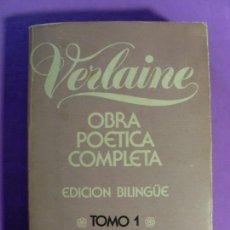 Libros de segunda mano: VERLAINE / OBRA POÉTICA COMPLETA / EDICIÓN BILINGÜE / TOMO 1 / 1ª EDICIÓN 1980. RIO NUEVO. Lote 135468862