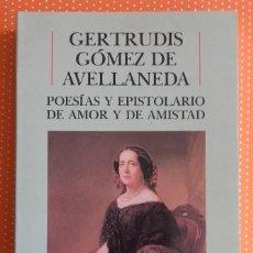 Libros de segunda mano: POESÍAS Y EPISTOLARIO DE AMOR Y AMISTAD. GERTRUDIS GÓMEZ DE AVELLANEDA. CASTALIA. 1989. 364 PÁGINAS.. Lote 135483010