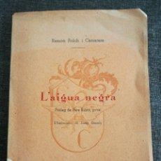 Libros de segunda mano: L'AIGUA NEGRA - RAMON FOLCH I CAMARASA , EDICIÓ NUMERADA - IL. JOSEP GRESELY. Lote 135585014
