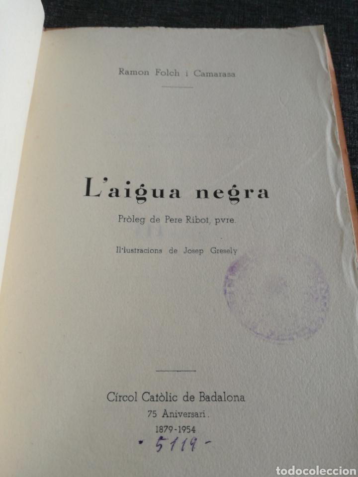 Libros de segunda mano: LAIGUA NEGRA - RAMON FOLCH I CAMARASA , EDICIÓ NUMERADA - IL. JOSEP GRESELY - Foto 2 - 135585014