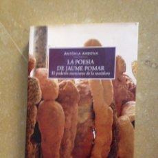 Libros de segunda mano: LA POESIA DE JAUME POMAR. EL PODERÓS EXORCISME DE LA METÀFORA (ANTÒNIA ARBONA). Lote 135890926