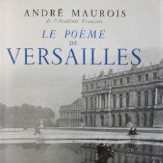 Libros de segunda mano: LE POÈME DE VERSAILLES. - MAUROIS, ANDRÉ. [MIQUEL RIUS ENC.] - PARÍS, 1954.. Lote 123216467