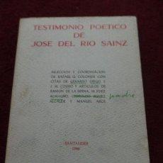 Libros de segunda mano: TESTIMONIO POÉTICO DE JOSÉ DEL RIO SAINZ. Lote 136010386