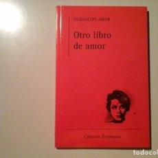 Libros de segunda mano: GUADALUPE AMOR. OTRO LIBRO DE AMOR. TORREMOZAS. VANGUARDIAS. MUJERES. POESÍA. MÉXICO.. Lote 136080974