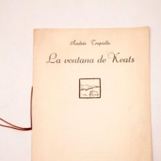 Libros de segunda mano: ANDRÉS TRAPIELLO - LA VENTANA DE KEATS - 1ª ED. 1991 - MUY RARO. Lote 136123794