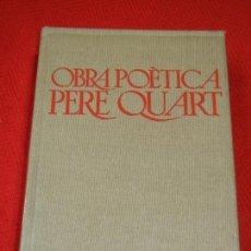 Libros de segunda mano: OBRA POETICA, DE PERE QUART - OBRES COMPLETES DE JOAN OLIVER VOL. I - ED.PROA 1975 1A.EDICION. Lote 136381566