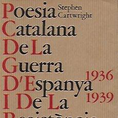 Libros de segunda mano: POESIA CATALANA DE LA GUERRA D' ESPANYA I DE LA RESISTÈNCIA 1936-1939 / S. CARTWRIGHT. PARIS : ED. . Lote 136518502