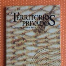 Libros de segunda mano: TERRITORIOS PRIVADOS. JOAQUÍN MARTA SOSA. PAVILO. CARACAS VENEZUELA. 1999. DEDICADO POR EL AUTOR.. Lote 137117242