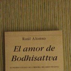 Libros de segunda mano: EL AMOR DE BODHISATTVA, RAÚL ALONSO, HIPERIÓN, PREMIO RICARDO MOLINA DE POESÍA. Lote 137243246