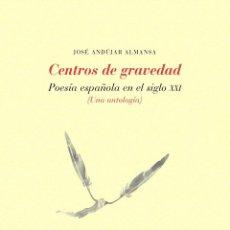 Libros de segunda mano: CENTROS DE GRAVEDAD. - ANDÚJAR ALMANSA, JOSÉ.. Lote 137265261