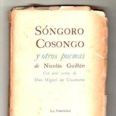 Libros de segunda mano: SONGORO COSONGO Y OTROS POEMAS DE NICOLAS GUILLEN. CON DEDICATORIA Y FIRMA DEL AUTOR. 1942. LEER.. Lote 137305534