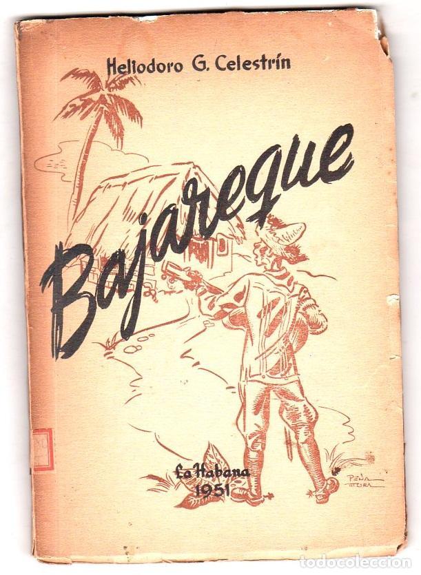BAJAREQUE. HELIODORO G. CELESTRIN. CON DEDICATORIA Y FIRMA DEL AUTOR. LA HABANA 1951. (Libros de Segunda Mano (posteriores a 1936) - Literatura - Poesía)